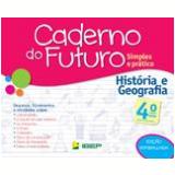 Caderno Do Futuro - História E Geografia - 4º Ano - Celia Passos, Zeneide Silva