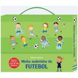 Minha Maletinha De Futebol Contem 4 Livros E Mais De 150 Adesivos - V�rios autores