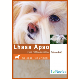 Lhasa Apso- Guia prático ilustrado    (Ebook) - Tatiane Poló