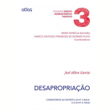 Desapropriação - Irene Patrícia Nohara, Marco Antonio Praxedes De Moraes Filho