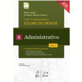 Como Se Preparar Para Exame De Ordem 1ª Fase - Administrativo (vol. 3) - Vauledir Ribeiro Santos, Fábio Nadal