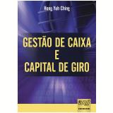 Gestao De Caixa E Capital De Giro - Hong Yuh Ching