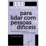 151 Dicas Essenciais Para Lidar Com Pessoas Difíceis - Carrie Mason-Draffen
