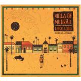 Chico Lobo - Viola de Mutirão - Do Sertão ao Mundo (CD) - Chico Lobo