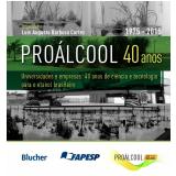 Proálcool 40 Anos - Luís Augusto Barbosa Cortez