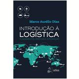 Introdução À Logística - Marco Aurelio Dias