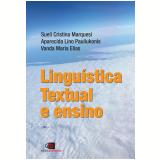 Linguística Textual e Ensino - Vanda Maria Elias (Org.), Sueli Cristina Marquesi (Org.), Aparecida Lino Pauliukonis