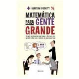 Matemática Para Gente Grande - Kjartan Poskitt