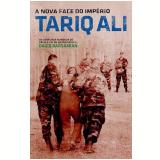 A Nova Face do Império - Tariq Ali