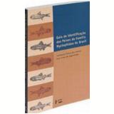 Guia de Identificação dos Peixes da Família Myctophidae do Brasil - JosÉ Lima de Figueiredo, Andressa Pinter dos Santos