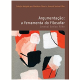 Argumentação: A Ferramenta do Filosofar (Vol. 2)