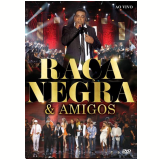 Raça Negra & Amigos (DVD)