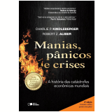 Manias, Pânicos e Crises - Charles P. Kindleberger, Robert Z. Aliber