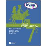 Eu Gosto Mais L�ngua Portuguesa - 7� Ano - Tania Amaral Oliveira, C�cero de Oliveira, Elizabeth Gavioli ...