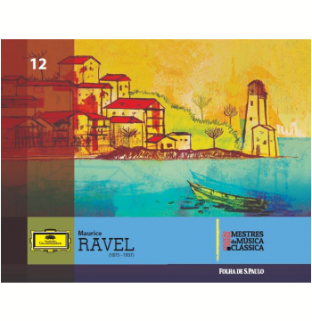Maurice Ravel (Vol. 12)