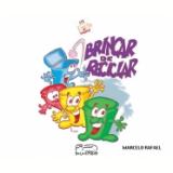 Brincar de Reciclar (Ebook) - Marcelo Rafael