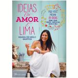 Ideias com Amor e Lima (Ebook) -  Maria de Melo Santos