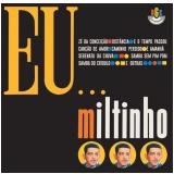Eu.. Miltinho (CD) - Miltinho