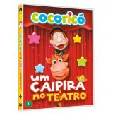 Cocoricó - Um Caipira no Teatro (DVD) - Fernando Gomes (Diretor)