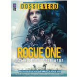 Dossiê Nerd 2: Rogue One - Editora Europa