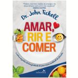 Amar, Rir e Comer - John Tickell