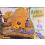 Arte e Habilidade - 1º Ano - Angela Anita Cantele