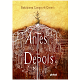 Antes do Depois - Bartolomeu Campos de Queirós