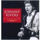 Johnny Rivers - Classic (CD) - Johnny Rivers
