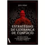 Estratégias de Liderança de Confúcio - John Adair