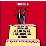 Manual dos Ardentes Feitiços de Amor - Sophia
