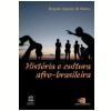 Hist�ria e Cultura Afro-Brasileira