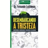Desembarcando a Tristeza - Fernando Lucchese