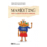 Marketing N�o � um Bicho-de-Sete-Cabe�as - M�rio Mauro Barbosa Cabral
