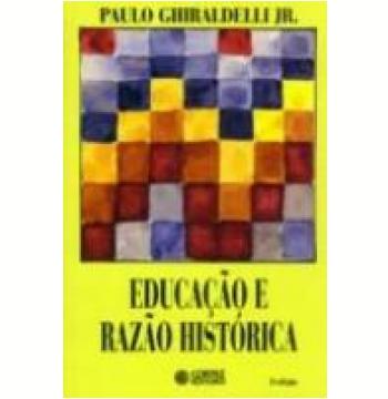 Educação e Razão Histórica