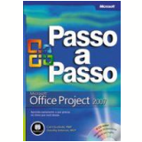 Microsoft Office Project 2007 Passo a Passo - Carl Chatfield, Timothy Johnson
