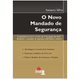 O Novo Mandado de Segurança - Amaury Silva