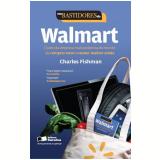 Nos Bastidores do Walmart - Charles Fishman
