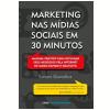 Marketing nas M�dias Sociais em 30 Minutos