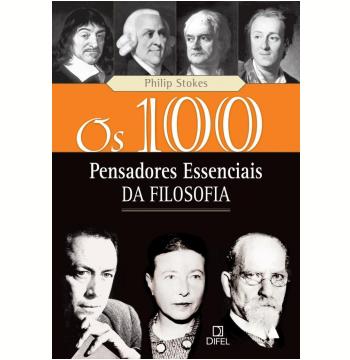 Os 100 Pensadores Essenciais da Filosofia