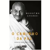 O Caminho Da Paz - Mahatma Gandhi