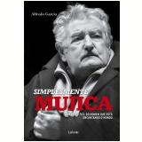 Simplesmente Mujica - Alfredo Garcia