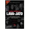 A Outra Hist�ria Da Lava-Jato