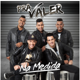 Pra Valer- Na Medida (CD) - Pra Valer