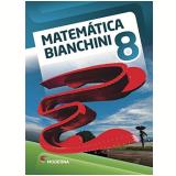 Matemática Bianchini - 8º Ano - Edwaldo Bianchini