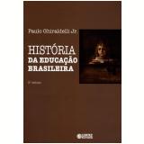 História da Educação Brasileira - Paulo Ghiraldelli Jr.