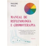 Manual de Reflexologia e Cromoterapia - Pauline Wills