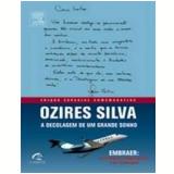 A Decolagem de um Grande Sonho - Ozires Silva