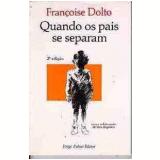 Quando os Pais se Separam - Françoise Dolto