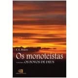 Os Monoteístas (Vol. 1) - F. E. Peters