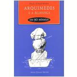 Arquimedes e a Alavanca em 90 Minutos - Paul Strathern